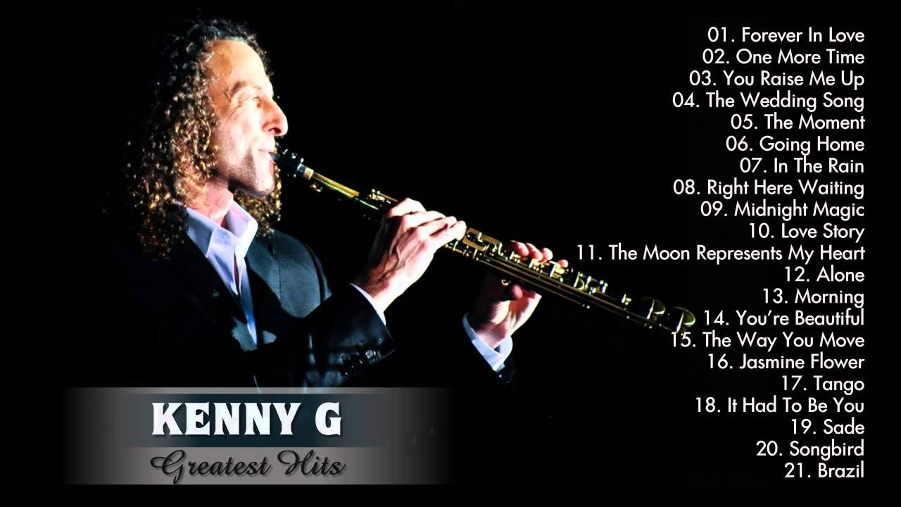 Kenny G Greatest Hits Full Album 2015 The Best Of Kenny G Best