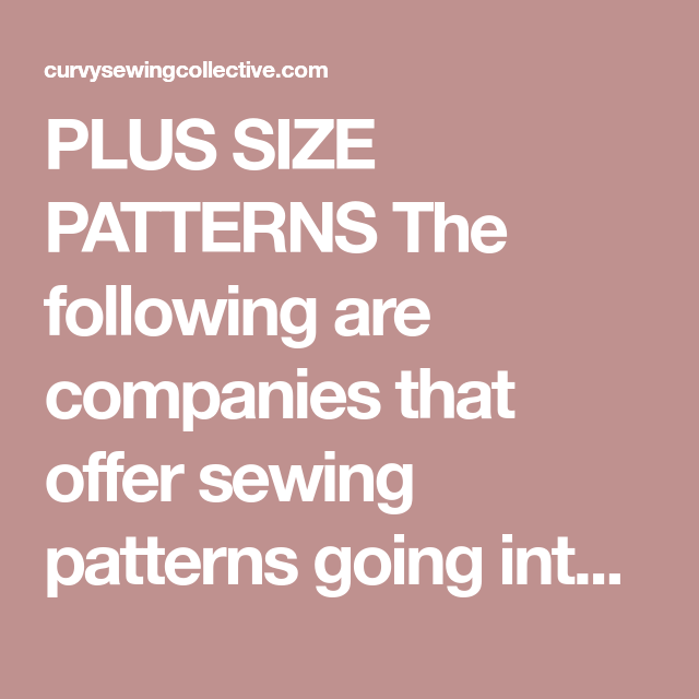PLUS SIZE PATTERNS The following are companies that offer sewing ...