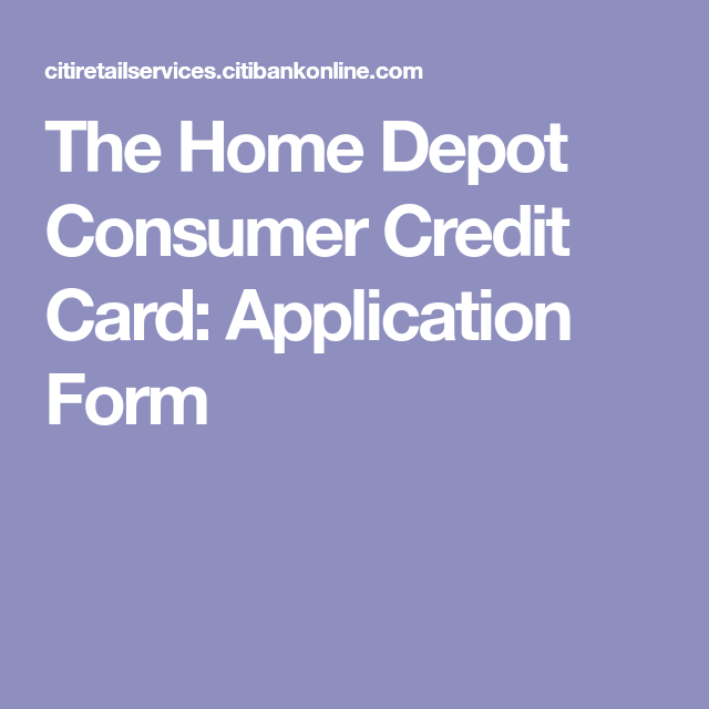 The Home Depot Consumer Credit Card: Application Form