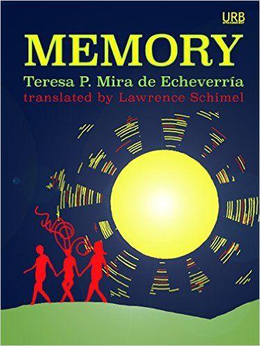 Amazon.com: Memory: a novelette eBook: Teresa P. Mira de Echeverría, Lawrence Schimel: Kindle Store