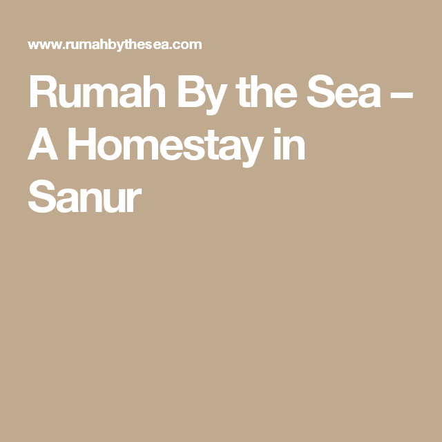 Rumah By the Sea – A Homestay in Sanur