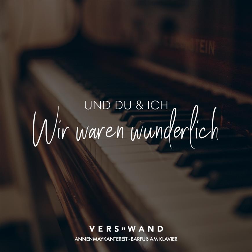 Visual Statements®️ Und du & ich Wir waren wunderlich - Annenmaykantereit Sprüche / Zitate / Quotes / Verswand / Musik / Band / Artist / tiefgründig / nachdenken / Leben / Attitude / Motivation