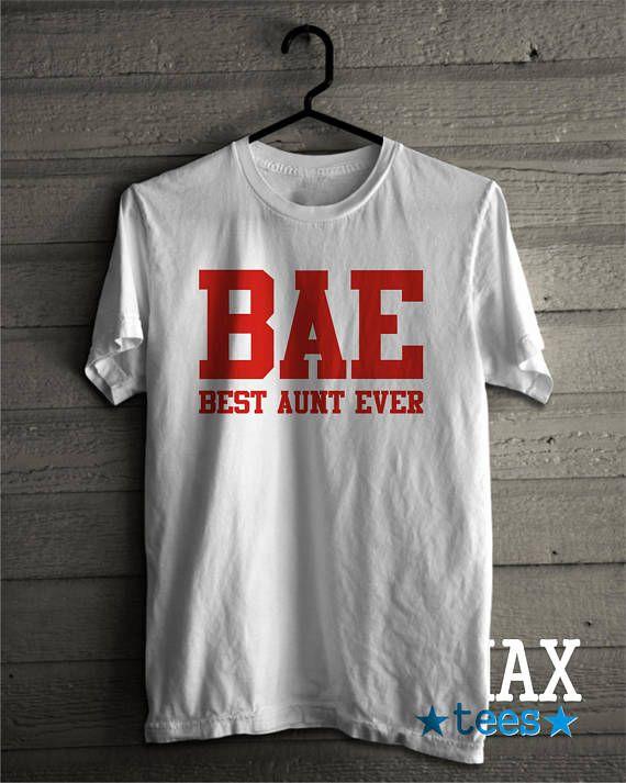 d1fea012c BAE T-shirt Best Aunt Ever Shirt, Best Aunt T-shirt, Aunt Tshirt ...