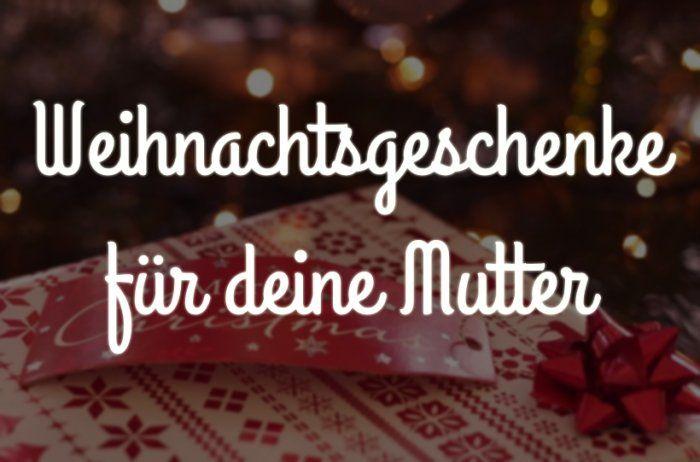 Weihnachten Geschenkideen Mutter Weihnachten Pinterest Fashion