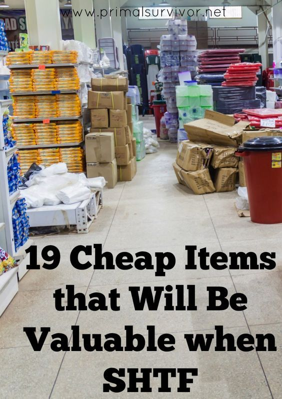 Cheap Items That Will Valuable When Shtf Survival
