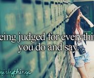 Being judges for everything you say /.\ xc