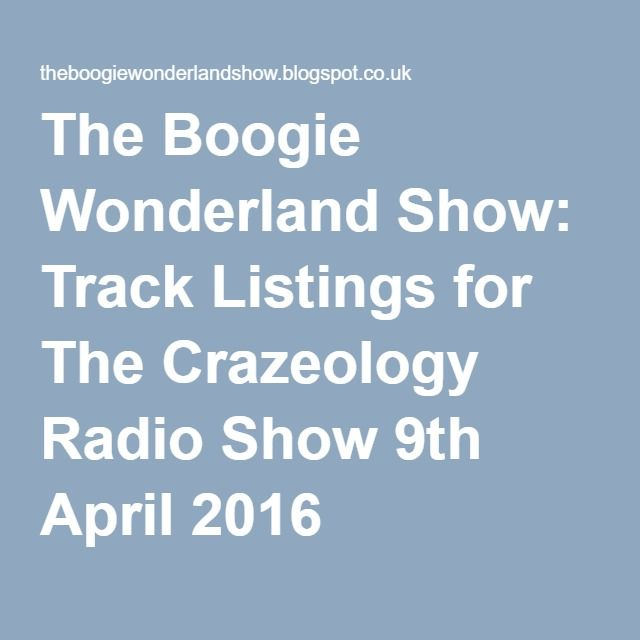 The Boogie Wonderland Show: Track Listings for The Crazeology Radio Show 9th April 2016