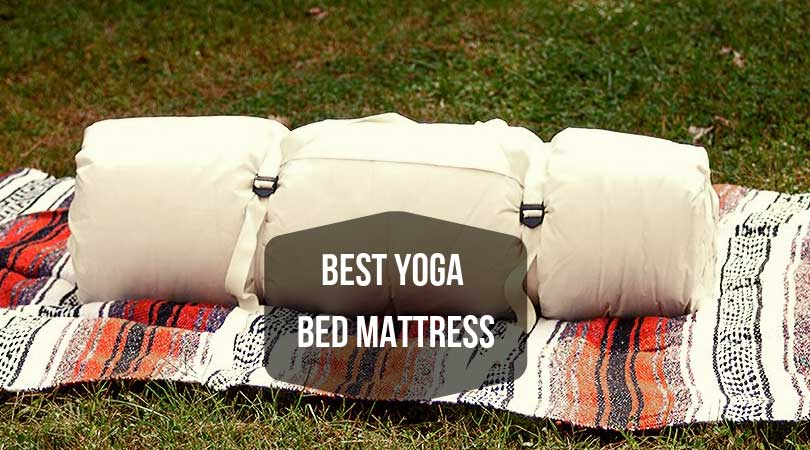 Best Yoga Bed Mattress Review Updated 2019 The Top Mattress Bed Yoga Bed Mattress Mattresses Reviews