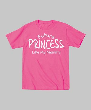 Look at this #zulilyfind! Zip-Tees Raspberry 'Like My Mommy' Princess Tee - Toddler & Kids by Zip-Tees #zulilyfinds