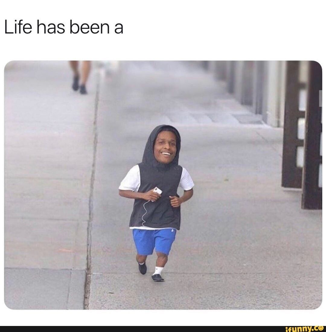 Life Has Been A Ifunny Rappers Funny Video Memes Asap Rocky