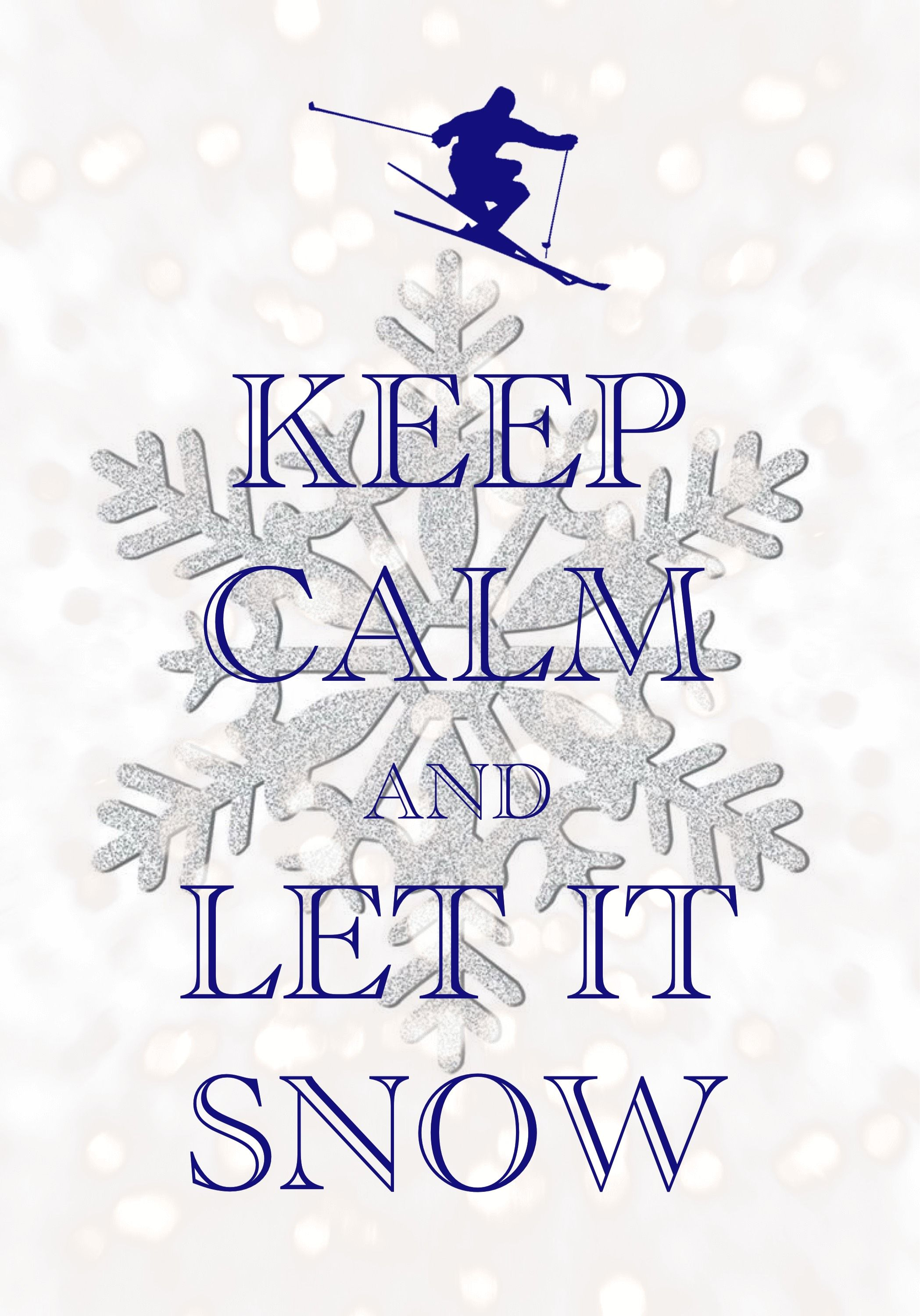 keep calm and let it snow / Created with Keep Calm and