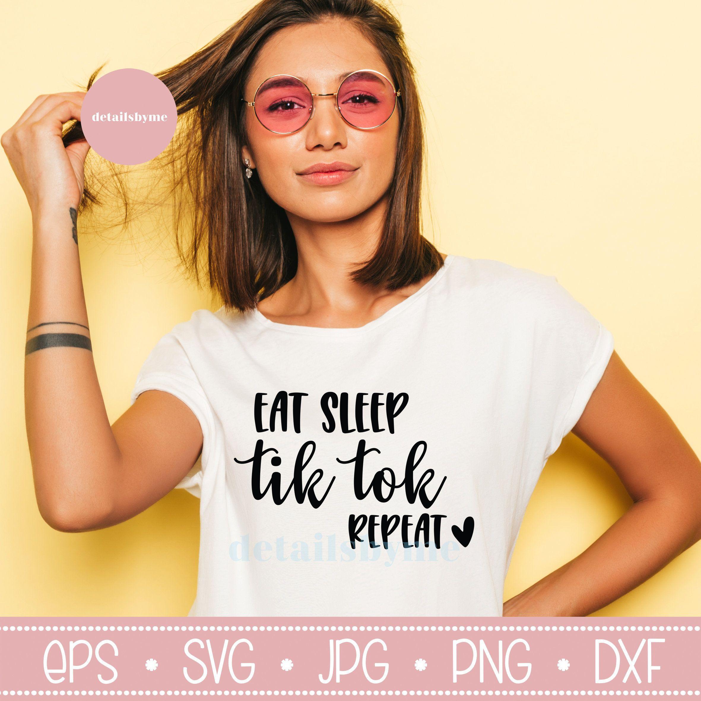 Eat Sleep Tik Tok Repeat Svg Tik tok Fans Tiktokers Svg