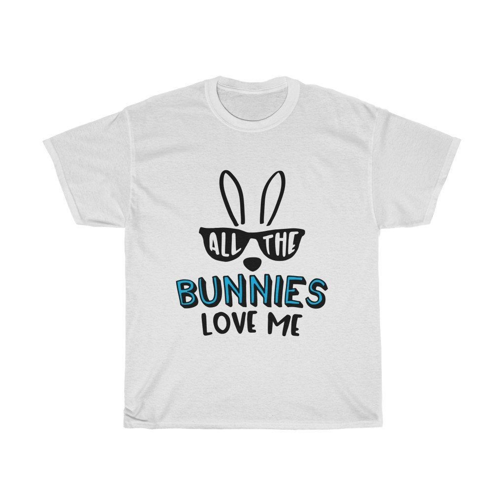Tee Shirt with Design, T with Saying, All the Bunnies Love