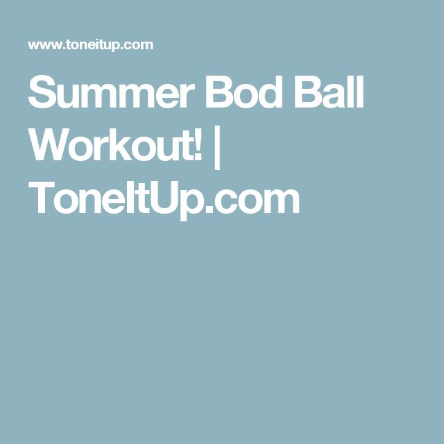 Summer Bod Ball Workout!   ToneItUp.com