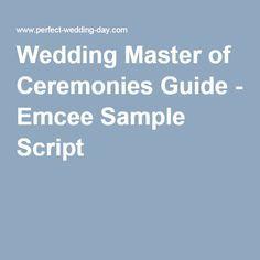 Wedding Master Of Ceremonies Guide Emcee Sample Script Wedding In 2019 Mc Wedding Script Master Of Ceremonies Wedding Wedding Ceremony Script