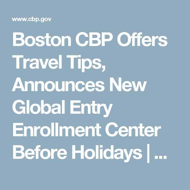 Boston CBP Offers Travel Tips, Announces New Global Entry Enrollment