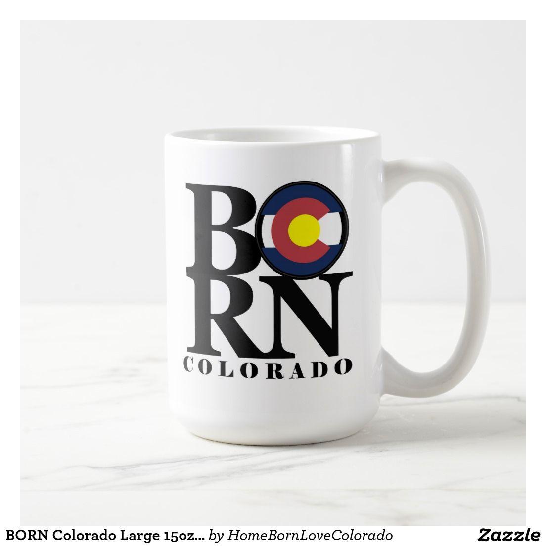 Born colorado large 15oz coffee mug mugs longmont