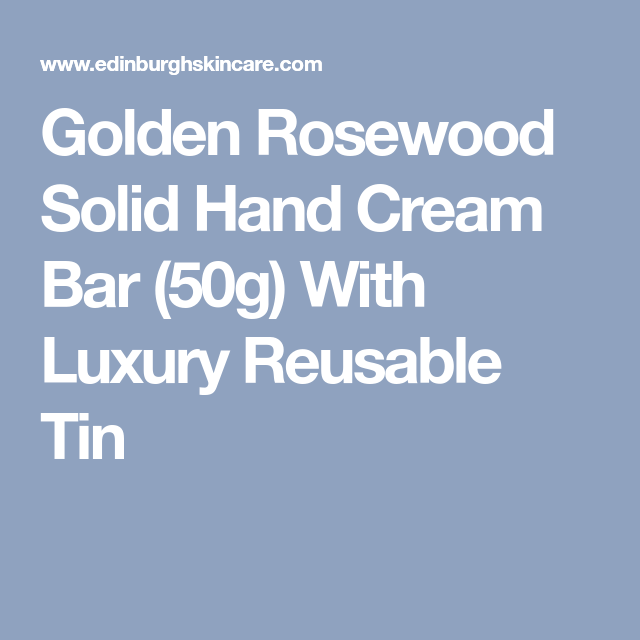 Golden Rosewood Solid Hand Cream Bar The Edinburgh Natural