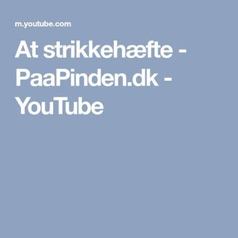 At strikkehæfte - PaaPinden.dk - YouTube