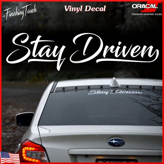 Stay driven car decal windshield sticker custom window graphic for car truck suv camper laptop anywhere jdm subaru honda vw euro