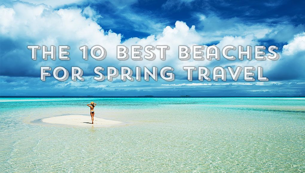 InsideHook | The 10 Best Beaches for Spring Travel