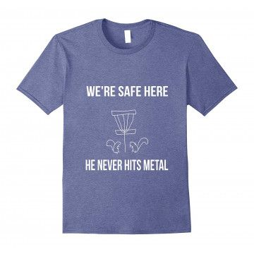 Were Safe Here Disc Golf Humor T Shirt-rt Rateeshirt Shirt