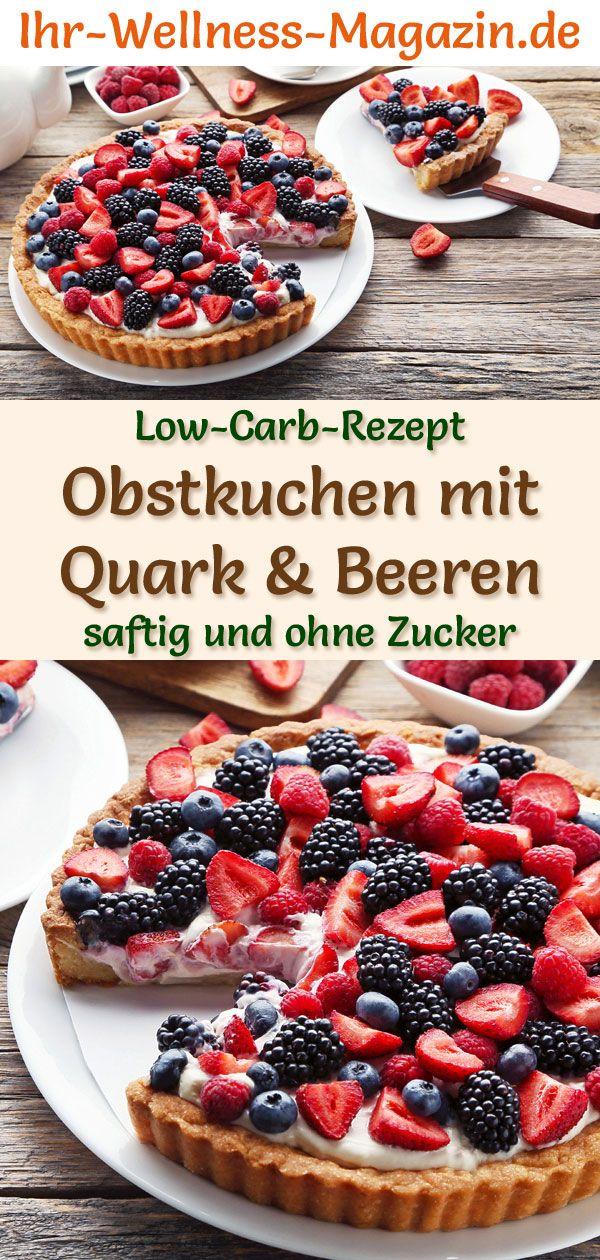 Low-Carb-Obstkuchen mit Quark und Beeren - Rezept ohne Zucker #fruitsmoothie