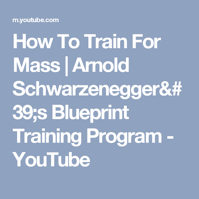 How to train for mass arnold schwarzeneggers blueprint training how to train for mass arnold schwarzeneggers blueprint training program youtube malvernweather Images