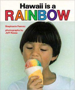 Hawaii Is a Rainbow (Kolowalu Books): Stephanie Feeney