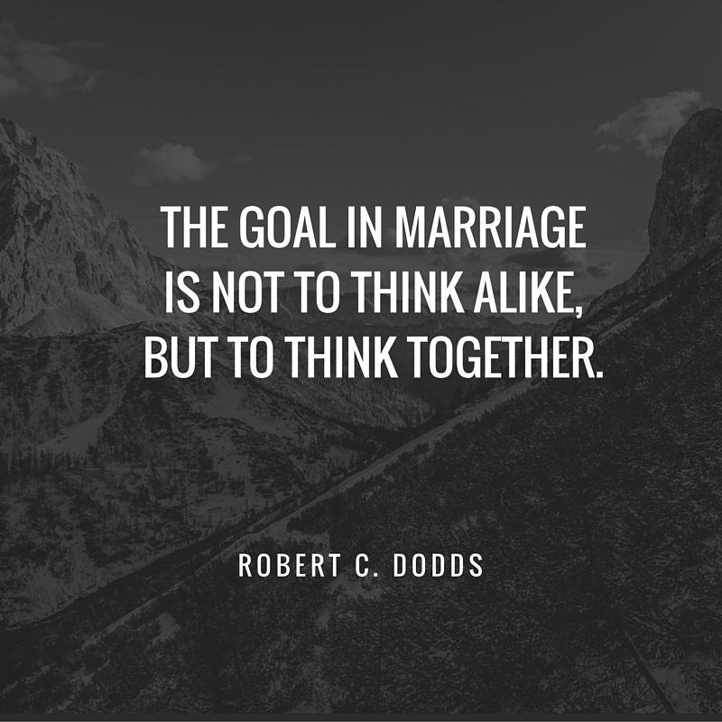 marriage quote - the goal in marriage is not to think a like but to think together - lots more that are perfect for an anniversary