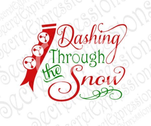 Dashing Through The Snow Svg Christmas Digital Svg File For Etsy Dashing Through The Snow Svg Cricut