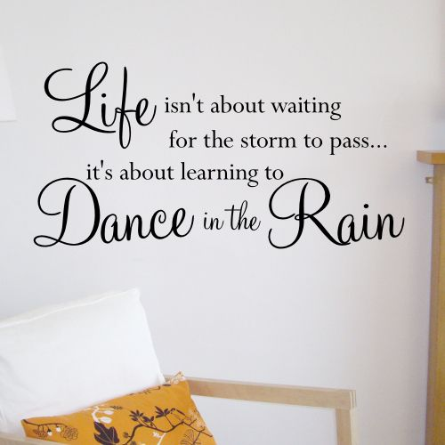 Bon Wall Sticker Design Dance In The Rain Wall Quote Sticker Sizes Available  Small W X 29 H Medium W X 37 H Large W X 45 H