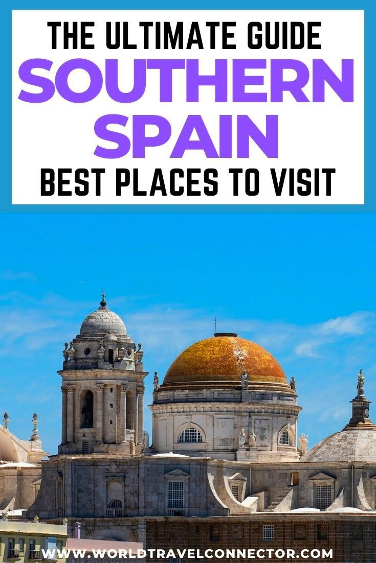 10 Best Places To Visit In Southern Spain Europe Travel Guide Travel Around Europe Europe Travel