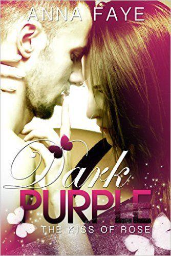 Segnalazione - DARK PURPLE - THE KISS OF ROSE di Anna Faye (Traduzione di Jessica Ravera) http://lindabertasi.blogspot.it/2016/09/segnalazione-dark-purple-kiss-of-rose.html