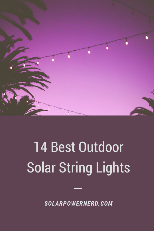 A List Of The Top 14 Best Solar String Lights Their Reviews