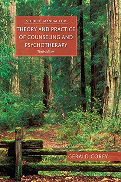 Student Manual For Corey S Theory And Practice Of Counseling And Psychotherapy By Gerald Corey Cengage Learning Cengage Learning Counseling Psychology Counseling