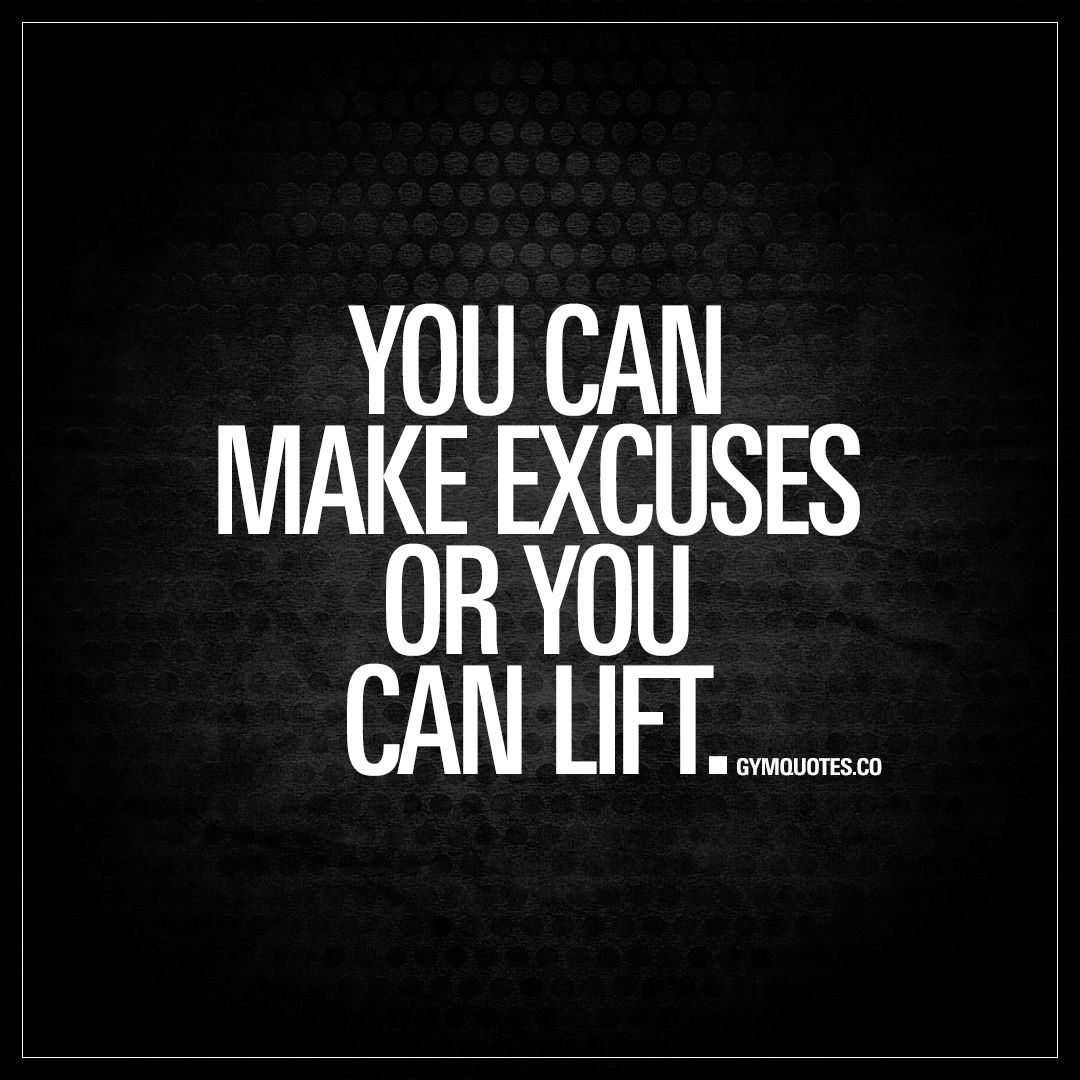 "Crossfit Quotes You Can Make Excuses Or You Can Lift.""  Fitness  Pinterest  Gym"
