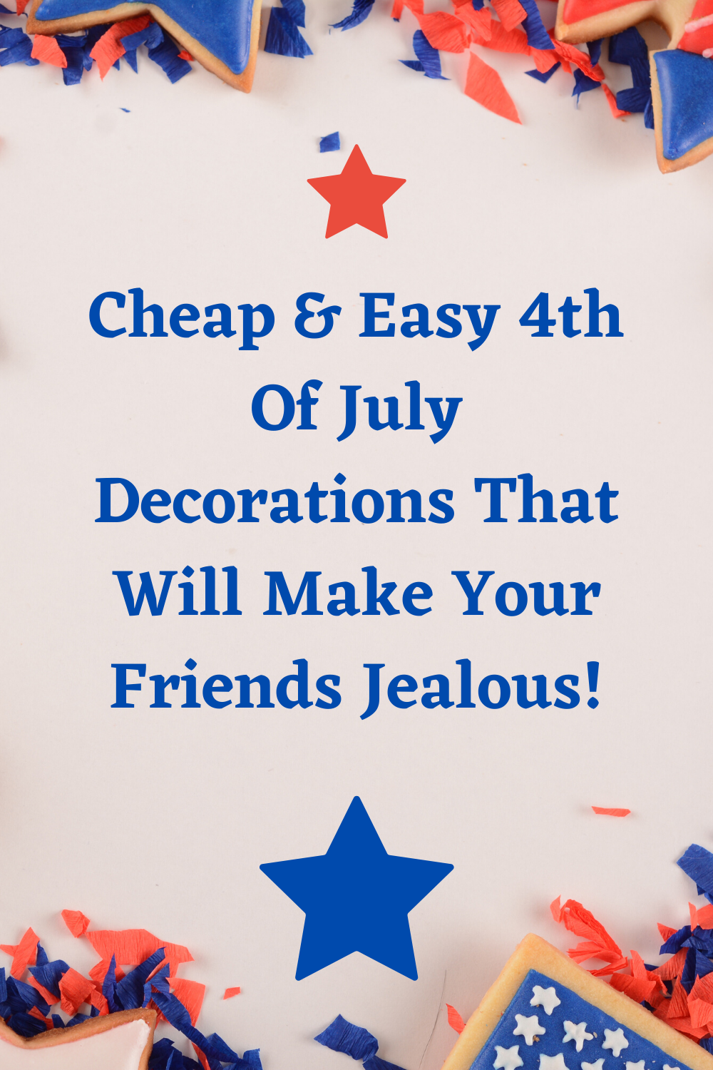 Cheap and easy 4th of July decorations that will leave you the envy of all of her friends this summer. #4thofjuly #fourthofjuly #4thofjulydecorations #fourthofjulydecorations #summer #fourthofjulyparty #4thofjulyparty #redwhiteandblue #patriotic