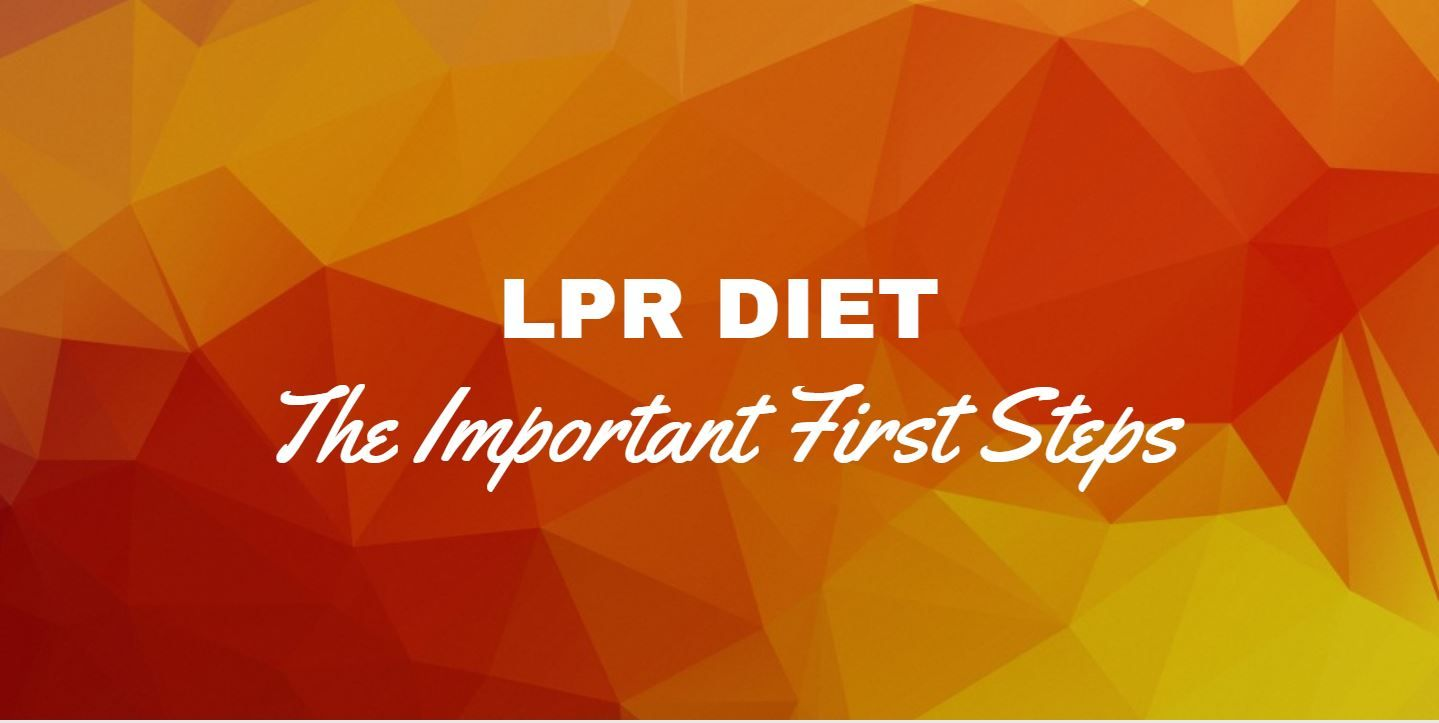 Lpr Diet The Important First Steps Wipeout Reflux Lpr Diet Silent Reflux Diet Silent Reflux