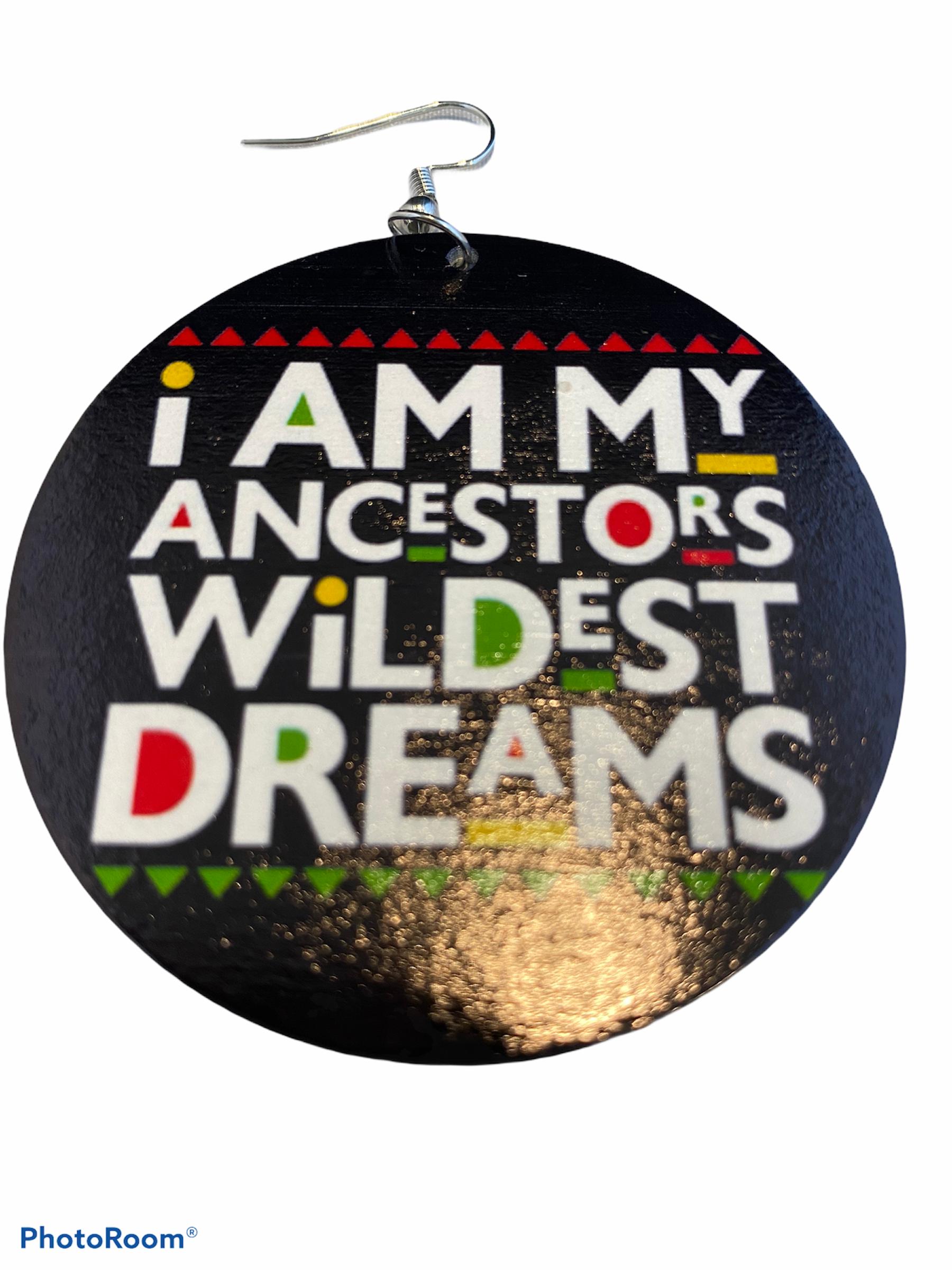 My Ancestors Wildest Dreams Melanin Black Custom Wooden Earrings Lightweight Education Sorority Girls Historically Black College University