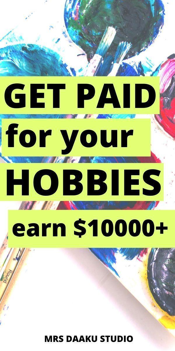 Möchten Sie diesen Sommer mit Hobbys Geld verdienen? 11 Wege, um $ 2k + pro Mon…