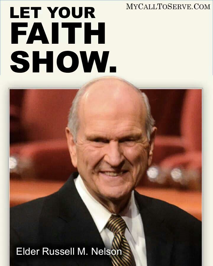 Let Your Faith Show ~ Russell M Nelson