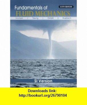 Fundamentals of fluid mechanics si version 9780470398814 bruce r fundamentals of fluid mechanics si version 9780470398814 bruce r munson donald fandeluxe Images