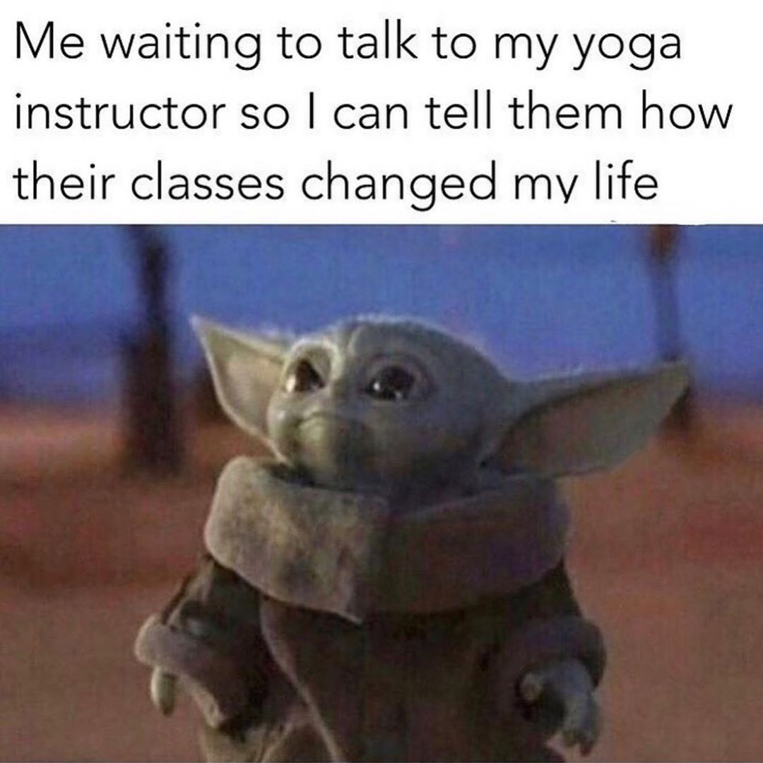 How To Practice Yoga On Instagram Who Knows The Feeling After This New Years Holiday Break And If You Don T Have Access Mom Memes Yoda Meme Funny Babies