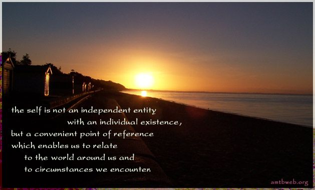 Buddhist Quotes And Sayings, The Self Is Not An Independent Entity