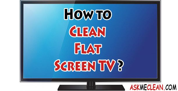 How To Clean Flat Screen Tv Clean Flat Screen Tv Clean Tv Screen Cleaning