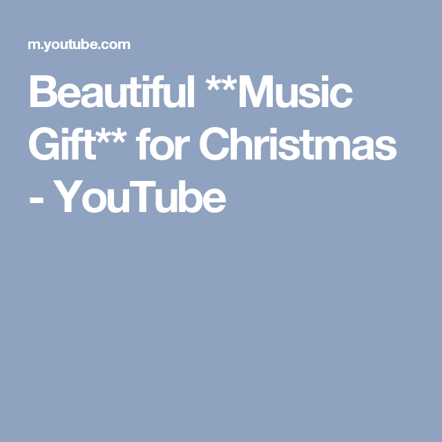 Beautiful **Music Gift** for Christmas - YouTube