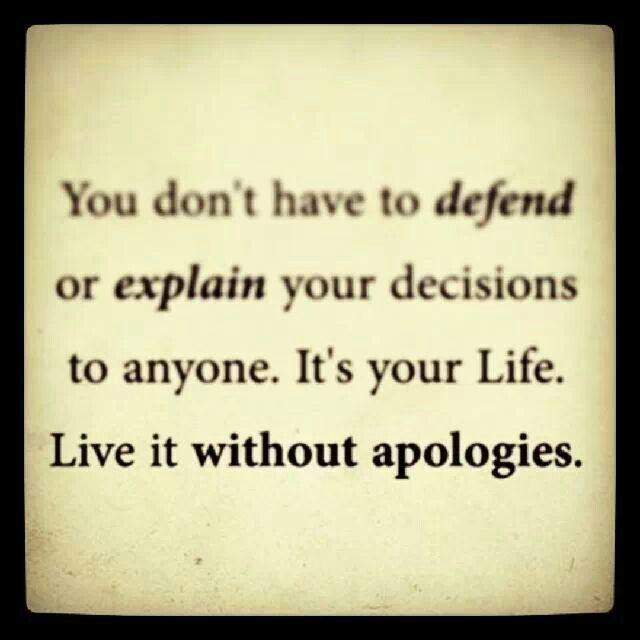 Live Your Life Without Apologies Quotes Life Quotes Beautiful Quotes