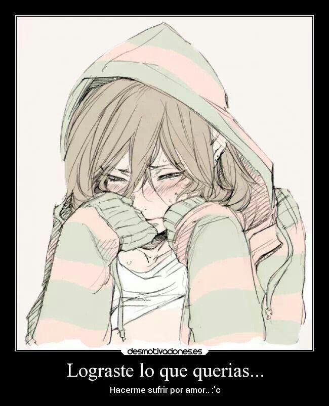 Nada Mas Triste Que Llorar Por Amor Frases Anime Pinterest