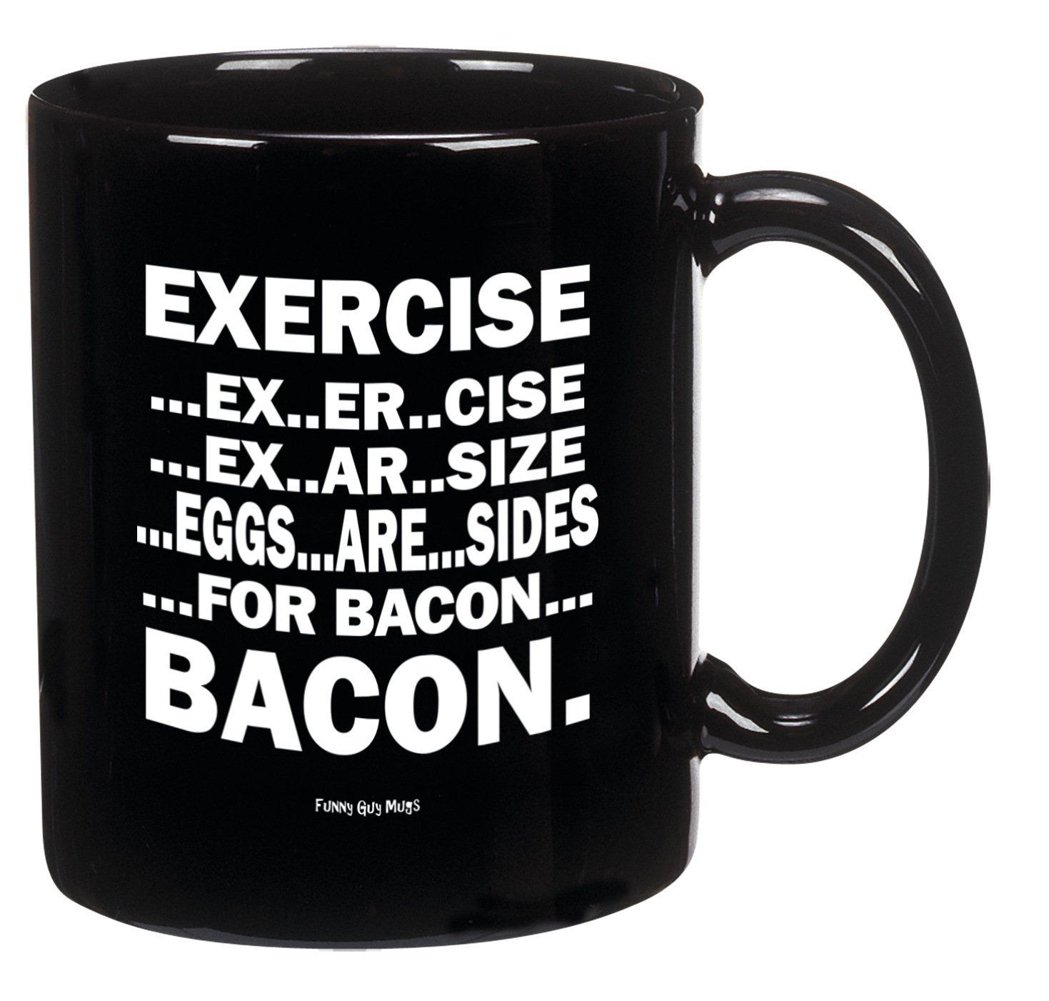 Funny Guy Mugs Eggs Are Sides For Bacon Ceramic Coffee Mug ...